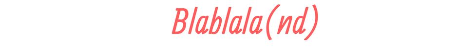 Blablala(nd)